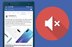 Zo zet je het geluid in de Facebook-app uit op je Android en iPhone